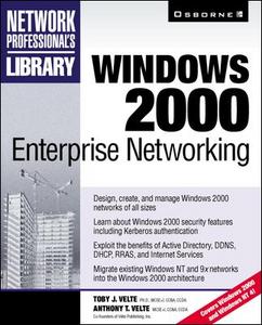 Ebook in inglese Windows 2000 Enterprise Networking Velte, Anthony T. , Velte, Toby J.