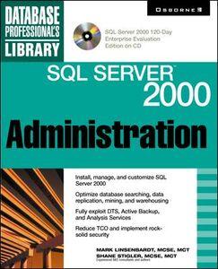 Ebook in inglese SQL Server<sup>TM</sup> 2000 Administration Linsenbardt, Mark , Stigler, Shane