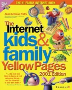 Foto Cover di Internet Kids & Family Yellow Pages, 2001 Edition, Ebook inglese di Jean Polly, edito da McGraw-Hill Education