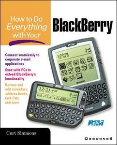 How to Do Everything with Your Blackberry - Curt Simmons - cover