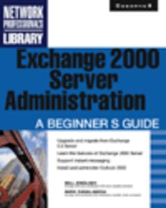 Ebook in inglese Exchange 2000 Server Administration Cavalancia, Nick , English, Bill