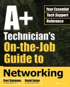 Ebook in inglese A+ Technician's On-the-Job Guide to Networking Dalan, David , Simmons, Curt