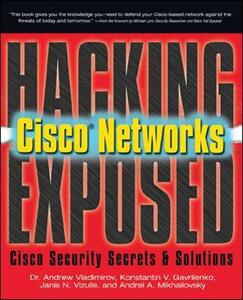 Hacking Exposed Cisco Networks: Cisco Security Secrets & Solutions - Andrew Vladimirov,Konstantin Gavrilenko,Andrei Mikhailovsky - cover