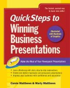 QuickSteps to Winning Business Presentations: Make the Most of Your Powerpoint Presentations - Martin Matthews,Carole Boggs Matthews - cover