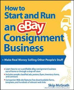 How to Start and Run an eBay Consignment Business - Skip McGrath - cover