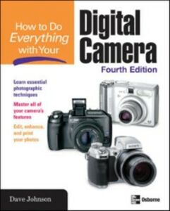 Ebook in inglese HOW TO DO EVERYTHING WITH YOUR DIGITAL CAMERA, 4/E Johnson, Dave