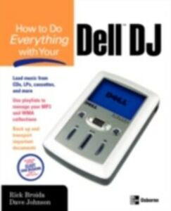 Ebook in inglese How to Do Everything with Your Dell DJ Broida, Rick , Johnson, Dave