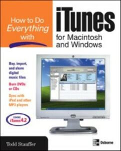 Ebook in inglese How to Do Everything with iTunes for Macintosh and Windows Stauffer, Todd