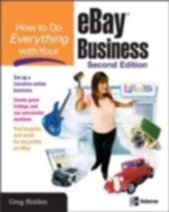 Foto Cover di How to Do Everything with Your eBay Business, Second Edition, Ebook inglese di Greg Holden, edito da McGraw-Hill Education