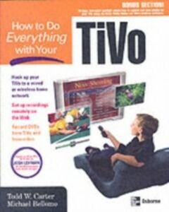 Ebook in inglese How to Do Everything with Your TiVo Bellomo, Michael , Carter, Todd
