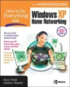 Ebook in inglese How to Do Everything with Windows XP Home Networking Brandt, Andrew , Field, Dave