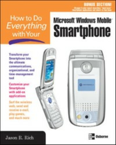 Ebook in inglese How to Do Everything with Your Smartphone, Windows Mobile Edition Rich, Jason R.