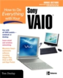 Foto Cover di How to Do Everything with Your Sony VAIO (R), Ebook inglese di Tom Dunlap, edito da McGraw-Hill Education