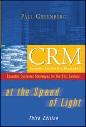 CRM at the Speed of Light, Third Edition: Essential Customer Strategies for the 21st Century