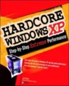 Foto Cover di Hardcore Windows XP, Ebook inglese di Joli Ballew, edito da McGraw-Hill Education