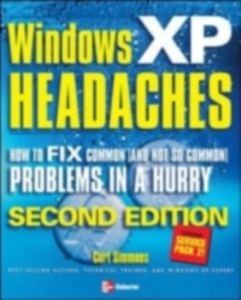 Ebook in inglese Windows XP Headaches: How to Fix Common (and Not So Common) Problems in a Hurry, Second Edition Simmons, Curt