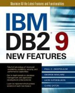 IBM DB2 9 New Features - Paul Zikopoulos,George Baklarz,Leon Katsnelson - cover