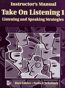 Take on Listening 1: Instructor's Manual with Tapescript + Answer Key: Listening/speaking Strategies - Burt Gabler,Nadia F. Scholnick - cover