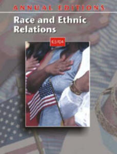 Annual Editions: Race and Ethnic Relations 03/04 - John A Kromkowski - cover