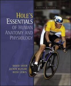 Hole's Essentials of Human Anatomy and Physiology - David N. Shier,Jackie Butler,Ricki Lewis - cover