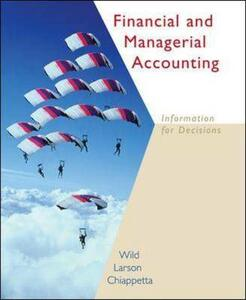 Financial and Managerial Accounting - John J. Wild,Kermit D. Larson,Barbara Chiappetta - cover
