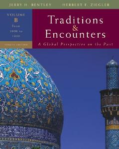 Traditions and Encounters, Volume B: From 1000 to 1800 - Jerry Bentley,Herbert Ziegler - cover