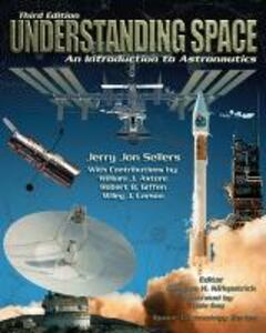 LSC  Understanding Space 3e - Jerry Jon Sellers,William J. Astore,Robert B. Giffen - cover