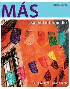 Mas With Connect Access Code: Espanol Intermedio - Ana Maria Perez-Girones,Virginia Adan-Lifante - cover
