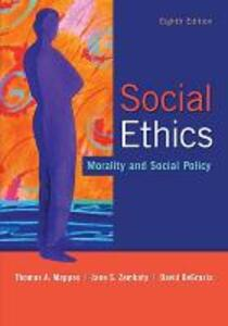 Social Ethics: Morality and Social Policy - Thomas A. Mappes,Jane S. Zembaty,David DeGrazia - cover