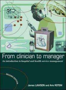 From Clinician to Manager: An Introduction to Hospital and Health Services Management - James Lawson,Arie Rotem - cover