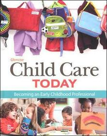 Glencoe Child Care Today: Becoming an Early Childhood Professional, Student Edition - Mcgraw-Hill,Karen Stephens - cover