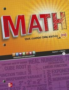 Glencoe Math, Course 3, Student Edition, Volume 1 - McGraw-Hill - cover