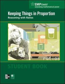 EMPower Math, Keeping Things in Proportion: Reasoning with Ratios, Student Edition - Contemporary - cover