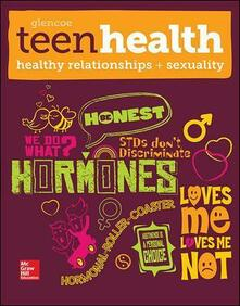 Teen Health, Healthy Relationships and Sexuality - McGraw-Hill - cover
