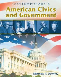 American Civics and Government, Softcover Student Edition - Matthew Downey - cover
