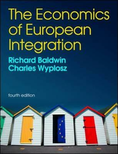 Libro The economics of european integration Richard Baldwin , Charles Wyplosz