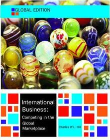 International business: competing in the global market place - Charles W. Hill - copertina