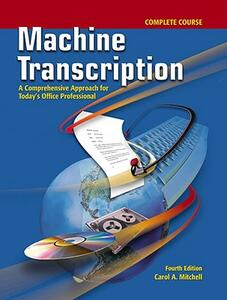 Machine Transcription, Complete Course: A Comprehensive Approach for Today's Office Professional - Carol Mitchell - cover