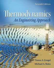 Thermodynamics. An engineering approach with student resources - Yunus A. Çengel,Michael A. Boles - copertina