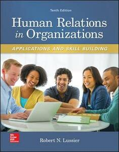 Human Relations in Organizations: Applications and Skill Building - Robert N. Lussier - cover