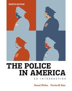LL Walker, Police in America - Samuel Walker,Charles M Katz - cover