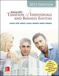 McGraw-Hill's Taxation of Individuals and Business Entities - Brian C. Spilker,Benjamin C. Ayers,John Robinson - cover