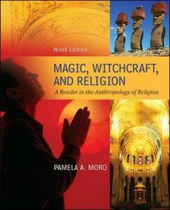 Magic Witchcraft and Religion: A Reader in the Anthropology of Religion - Pamela Moro,James Myers - cover