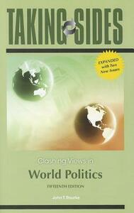 Taking Sides: Clashing Views in World Politics, Expanded - John Rourke - cover