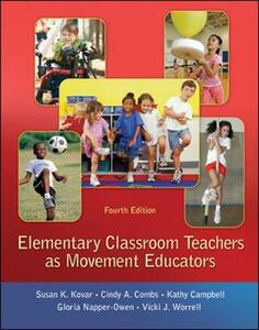 Elementary Classroom Teachers as Movement Educators - Susan K. Kovar,Cindy A. Combs,Kathy Campbell - cover