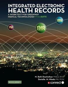 Integrated Electronic Health Records: A Worktext for Greenway Medical Technologies' PrimeSuite - M Beth Shanholtzer,Danielle Mbadu,Primesuite Greenway Medical Technologies Inc - cover