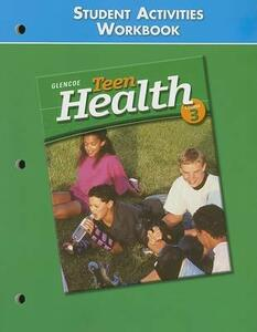 Teen Health: Course 3: Student Activities Workbook - McGraw-Hill Education - cover