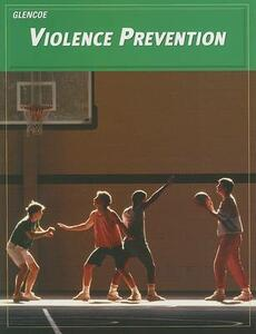 Teen Health Course 3, Modules, Violence Prevention - McGraw-Hill Education - cover