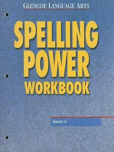 Glencoe Language Arts Spelling Power Workbook Grade 6 - McGraw-Hill - cover