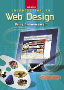 Introduction to Web Design, Using Dreamweaver, Student Edition - McGraw-Hill Education - cover